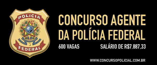 Concurso Agente Polícia Federal 2014 - 600 vagas