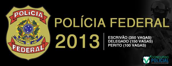 Concurso Polícia Federal 2012 - 2013