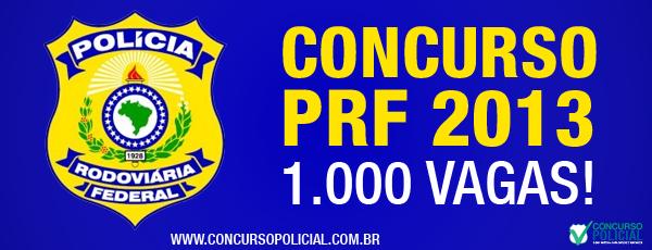 Concurso PRF 2013 - mil vagas