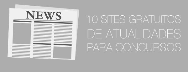 10 sites de atualidades para concurso