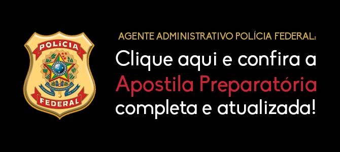 Apostila Agente Administrativo Polícia Federal