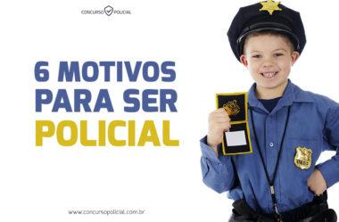6 motivos para ser policial