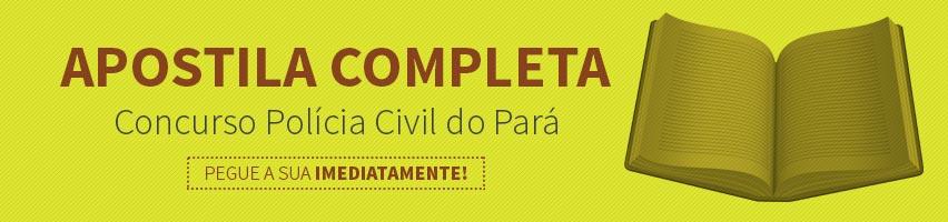 Apostila Concurso Polícia Civil do Pará