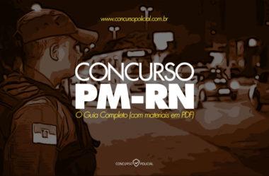Concurso PM-RN – O Guia Completo (com materiais em PDF!)