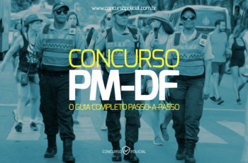 Concurso PM-DF: o Guia Completo passo-a-passo (com materiais!)