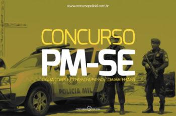 Concurso PM-SE: o Guia Completo passo-a-passo (com materiais)!