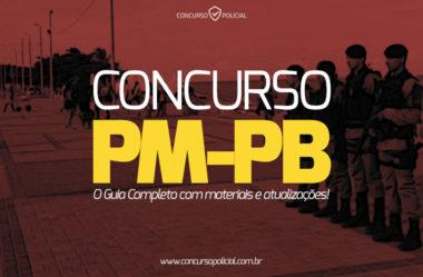 Concurso PM-PB: o Guia Completo com materiais e atualizações!