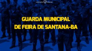 Concurso Guarda Municipal Feira de Santana