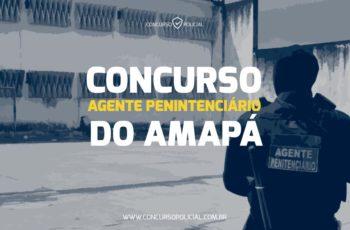 Concurso Agente Penitenciário-AP: o Guia Completo!