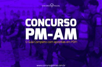 Concurso PM-AM: o Guia Completo com apostilas em PDF!
