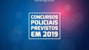 Concursos Policiais previstos em 2019