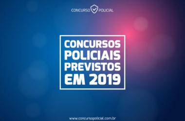 Os Concursos Policiais previstos para 2019