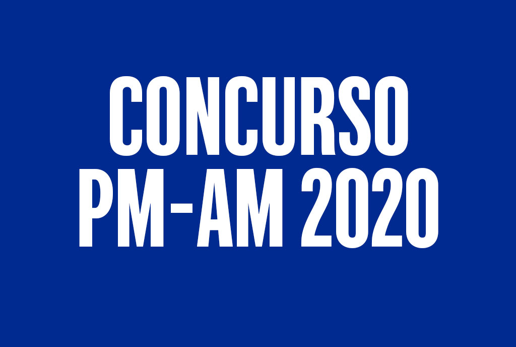 Concurso PM-AM 2020